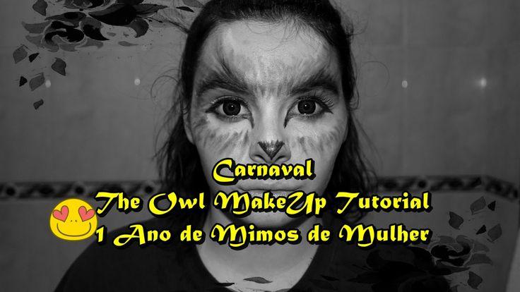 #Carnaval   The #owl MakeUp Tutorial - 1 ano de Mimos de Mulher