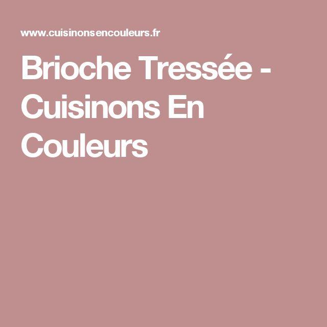Brioche Tressée - Cuisinons En Couleurs