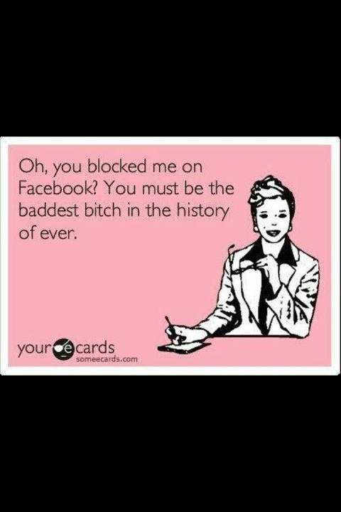 Oh you blocked me on Facebook?