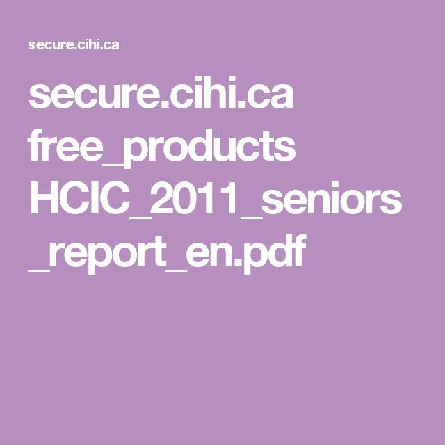 secure.cihi.ca free_products HCIC_2011_seniors_report_en.pdf