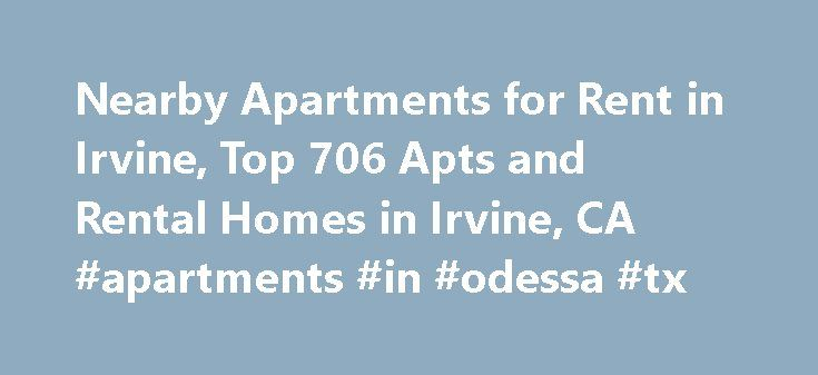 Nearby Apartments for Rent in Irvine, Top 706 Apts and Rental Homes in Irvine, CA #apartments #in #odessa #tx http://apartment.remmont.com/nearby-apartments-for-rent-in-irvine-top-706-apts-and-rental-homes-in-irvine-ca-apartments-in-odessa-tx/  #irvine company apartments # Irvine, CA Apartments and Homes for Rent Moving To: XX address The cost calculator is intended to provide a ballpark estimate for information purposes only and is not to be considered an actual quote of your total moving…