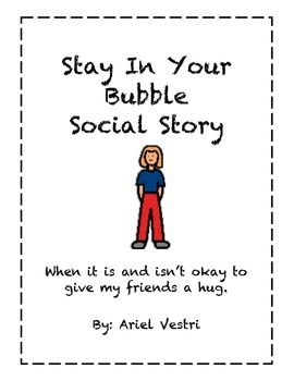 Social Stories can be a great way to teach a social concept. This social story focuses on keeping your hands to yourself and when it is and is not okay to give a hug or touch our friends. This story is designed for students in preschool-first grade, however, it can be used with any age group.