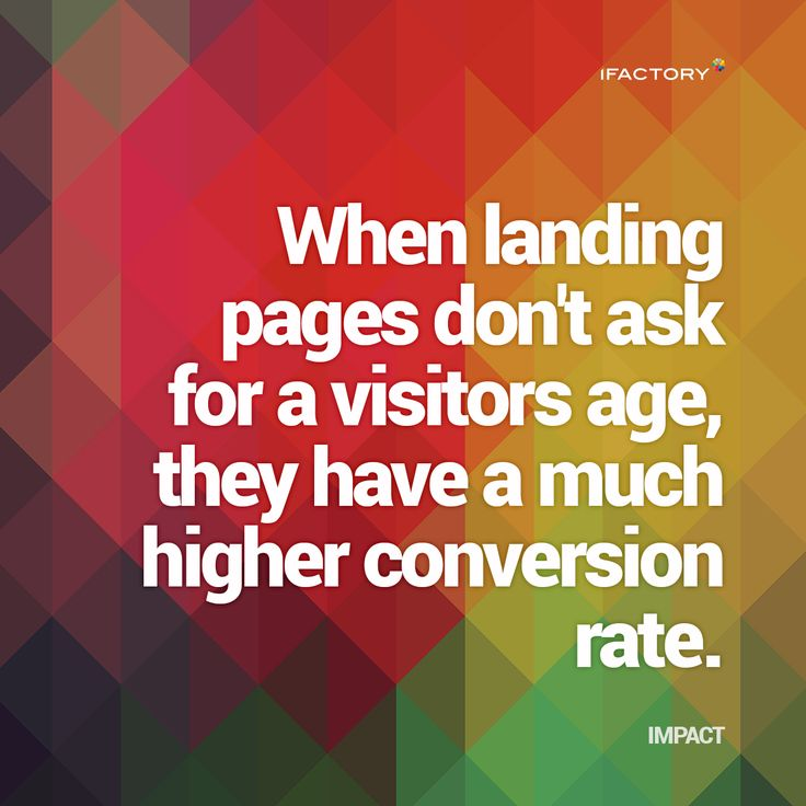 When landing pages don't ask for a visitors age, they have a much higher conversion rate #ifactory #landingpages #marketing #digitalmarketing