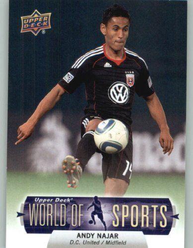 2011 Upper Deck World of Sports Baseball Trading Card #217 Andy Najar - D.C. United (Soccer) (ENCASED Collectible Card) by Upper Deck. $2.06. 2011 Upper Deck World of Sports Baseball Trading Card #217 Andy Najar - D.C. United (Soccer) (ENCASED Collectible Card)