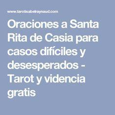 Oraciones a Santa Rita de Casia para casos difíciles y desesperados - Tarot y videncia gratis