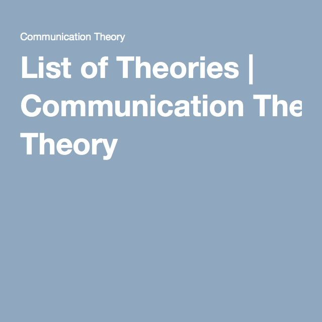 List of Theories   Communication Theory