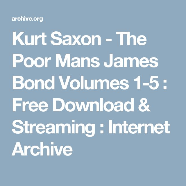 Kurt Saxon - The Poor Mans James Bond Volumes 1-5 : Free Download & Streaming : Internet Archive