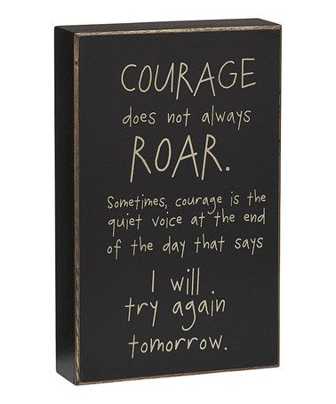 'Courage Does Not Always Roar' Box Sign #zulily #zulilyfinds