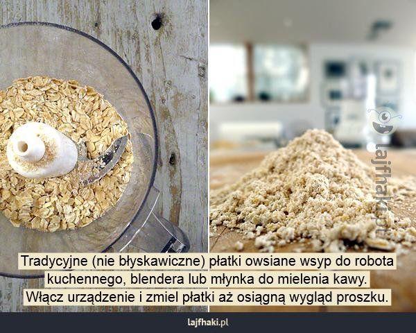 Jak zrobić mąkę owsianą? - Tradycyjne (nie błyskawiczne) płatki owsiane wsyp do robota kuchennego, blendera lub młynka do mielenia kawy. Włącz urządzenie i zmiel płatki aż osiągną wygląd proszku.