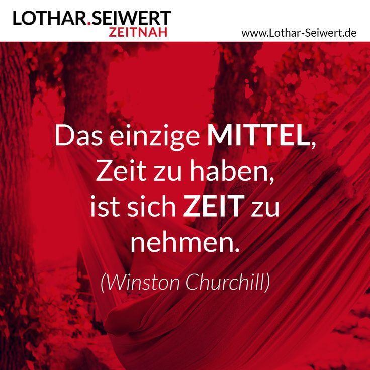Das einzige Mittel, Zeit zu haben, ist sich Zeit zu nehmen. – Winston Churchill