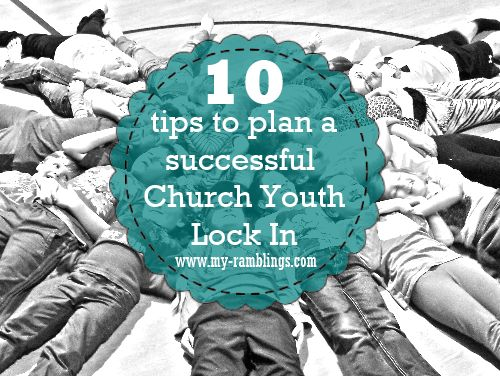 10 Tips to Plan a Successful Church Youth Lock In
