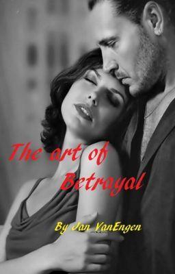 The Art of Betrayal #wattpad #romance