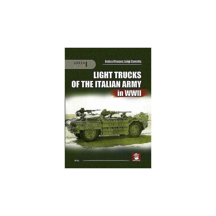 Light Trucks of the Italian Army in Wwii (Paperback) (Enrico Finazzer & Luigi Carretta)