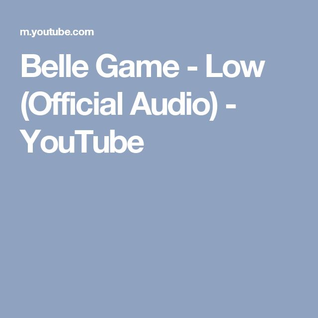 Belle Game - Low (Official Audio) - YouTube
