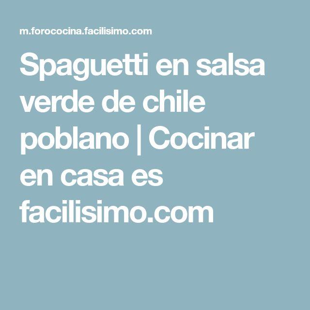 Spaguetti en salsa verde de chile poblano | Cocinar en casa es facilisimo.com