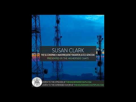 Susan Clark | The 5G Conspiracy, Radiofrequency Radiation, & Eco-Genocide - YouTube