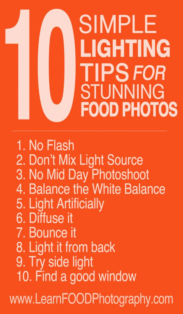 10 Simple Lighting Tips for Stunning Food Photos. http://www.learnfoodphotography.com/10-simple-lighting-tips-for-stunning-food-photos/