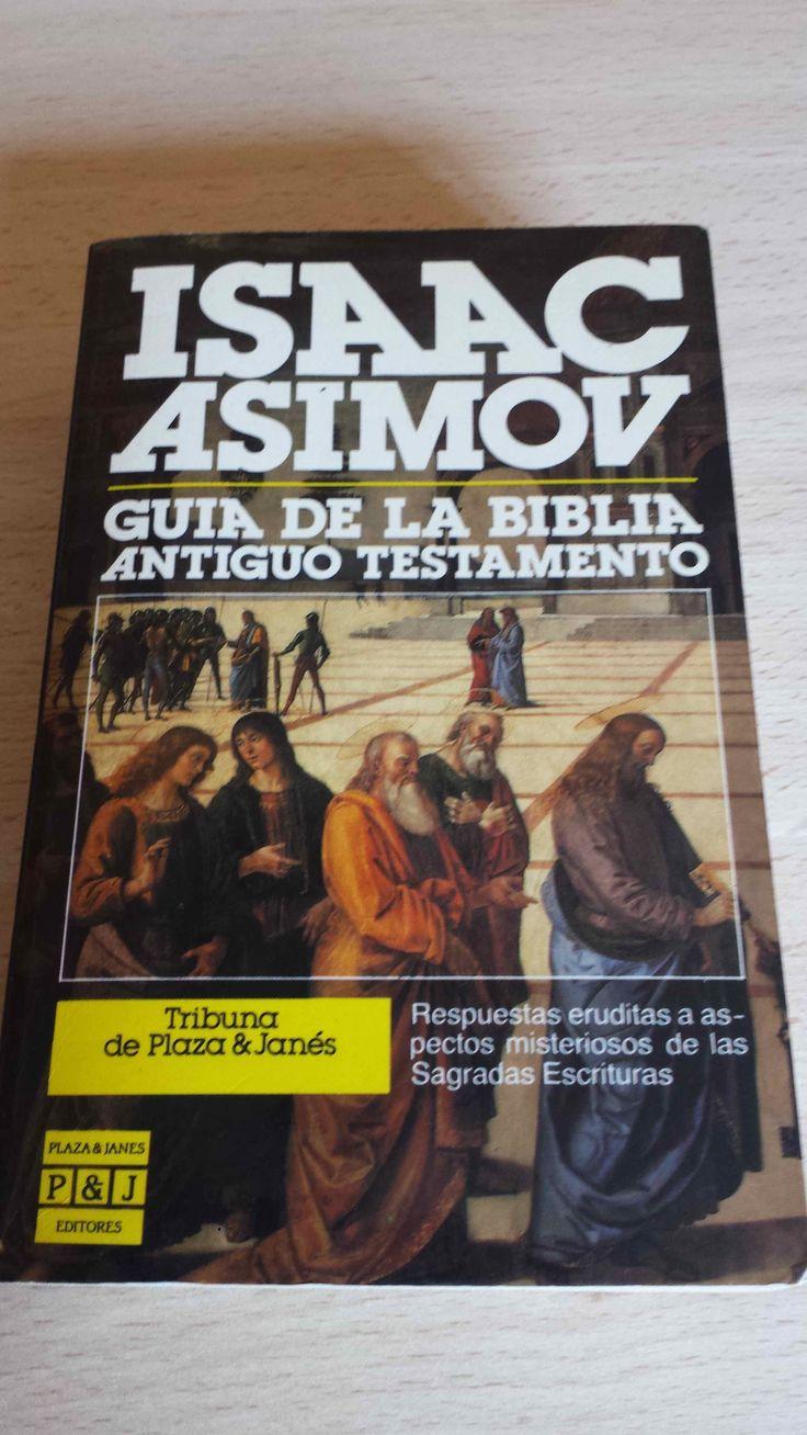 Guía de la bibilia. Antiguo testamento. Respuestas eruditas a aspectos misteriosos de las Sagradas Escrituras. Autor : Isaac Asimov. Cómpralo en Ebay: http://www.ebay.es/itm/122058236335?ssPageName=STRK:MESELX:IT&_trksid=p3984.m1555.l2649