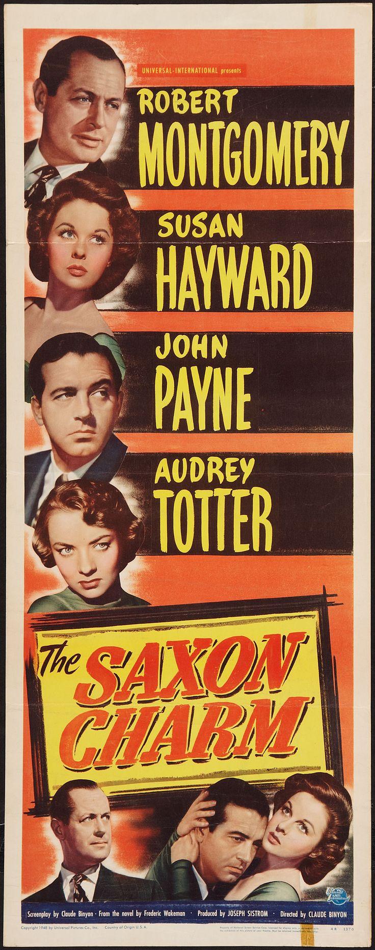The Saxon Charm (1948) Stars: Robert Montgomery, Susan Hayward, John Payne, Audrey Totter, Harry Morgan, Chill Wills ~ Director: Claude Binyon