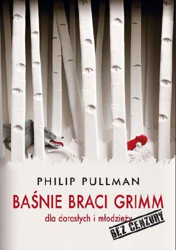 """Autorska wersja """"Baśni"""" braci Grimm opracowana przez Philipa Pullmana. Książka…"""