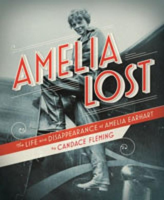 Top 10 Narrative Nonfiction Books for Kids in Middle School: Amelia Lost: The Life and Disappearance of Amelia Earhart