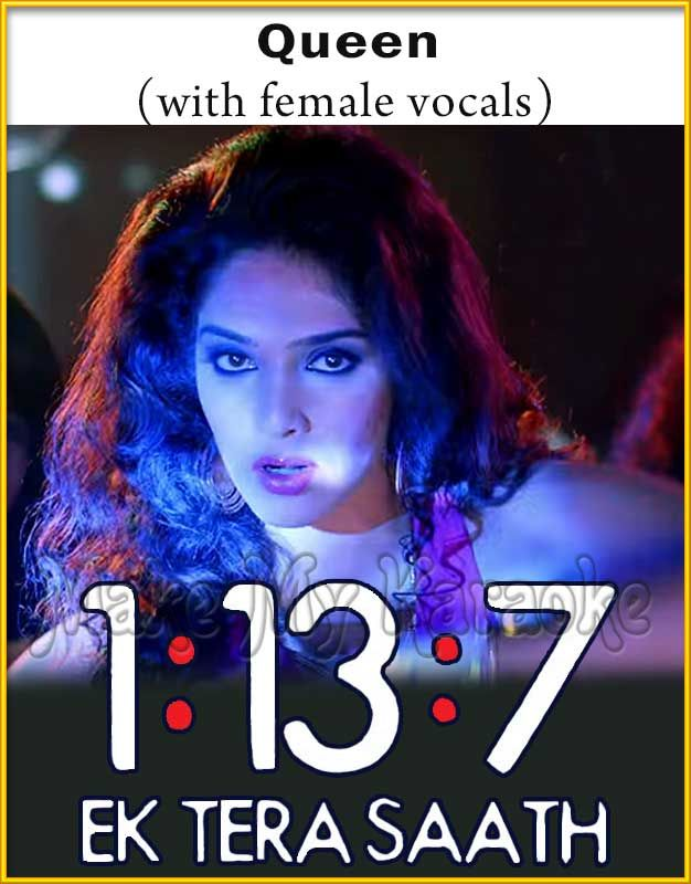 http://makemykaraoke.com/queen-with-female-vocals-1-13-7-ek-tera-saath-video-karaoke.html  Queen (With Female Vocals) - 1-13-7 Ek Tera Saath (MP3 And Video-Karaoke Format)