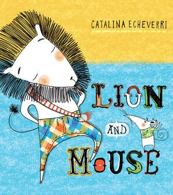 Buy Lion and Mouse book by Catalina Echeverri from Boomerang Books, Australia's Online Bookstore.