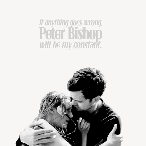 If anything goes wrong, Peter Bishop will be my constant.