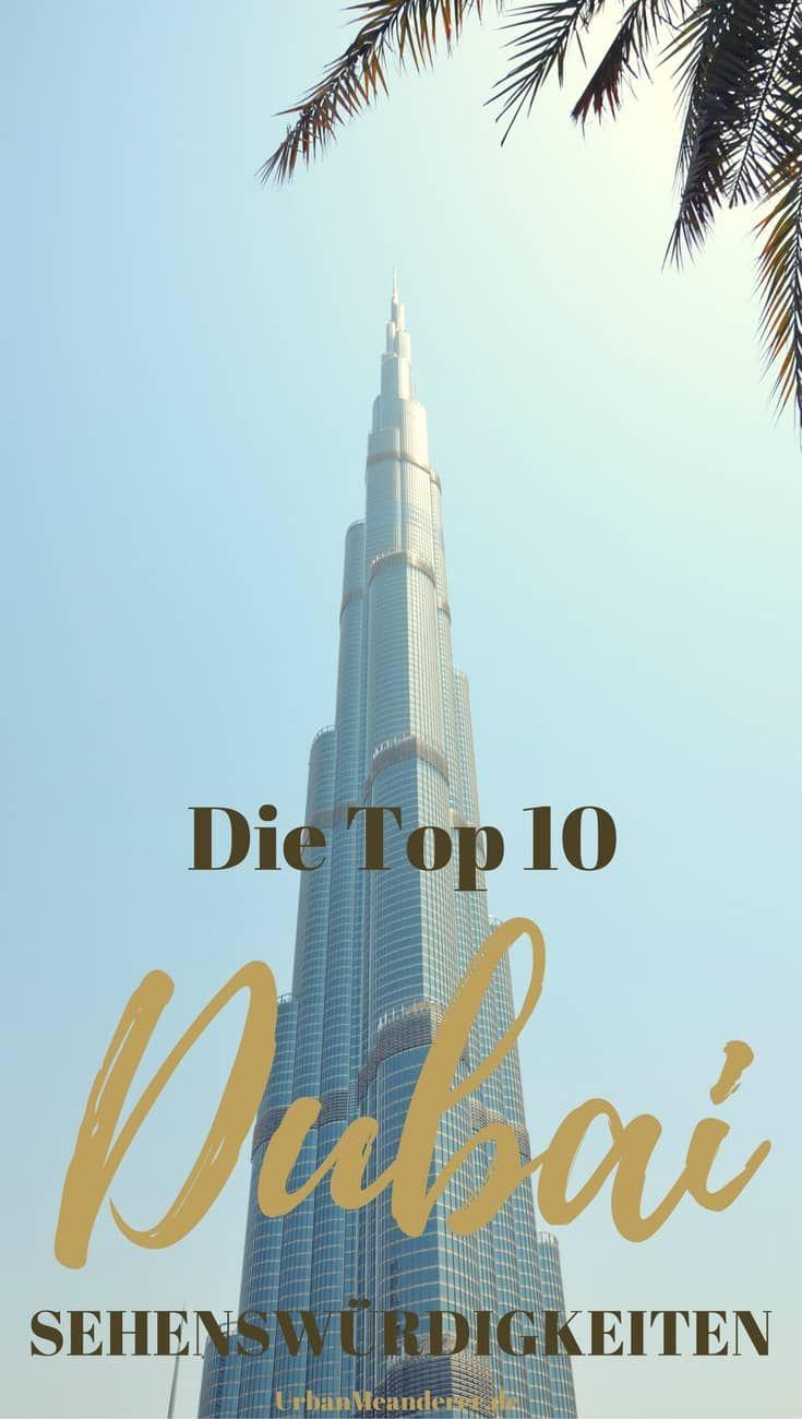 Die Top 10 Dubai Sehenswurdigkeiten Mit Praktischen Tipps Reiseblog Urban Meanderer Dubai Reise Dubai Reisen