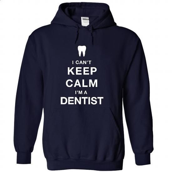 I CANT KEEP CALM - Dentist - shirt #tshirt skirt #tshirt moda http://tmiky.com/pinterest