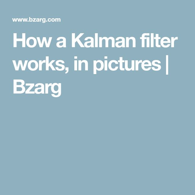 How a Kalman filter works, in pictures | Bzarg