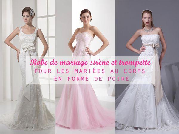 Vous êtes une femme au corps en forme de poire et vous envisagez de porter une robe de mariage sirène? Oui, pourquoi pas? Les raisons justifiant ce choix sont ici.