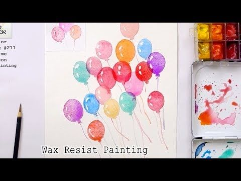 How To Paint Balloons With Watercolor Wax Resist Painting