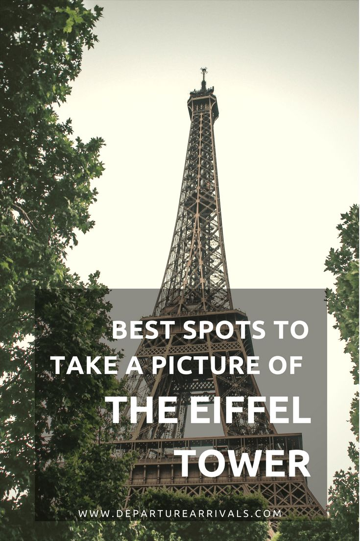 Best Spots to Take a Picture of the Eiffel Tower