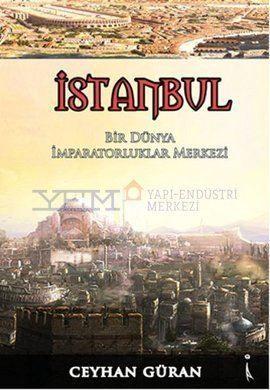 İstanbul - Bir Dünya İmparatorluklar Merkezi