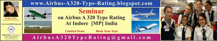 Indian Aviation NEWS: Seminar on Airbus A 320 Type Rating at a Five Star...