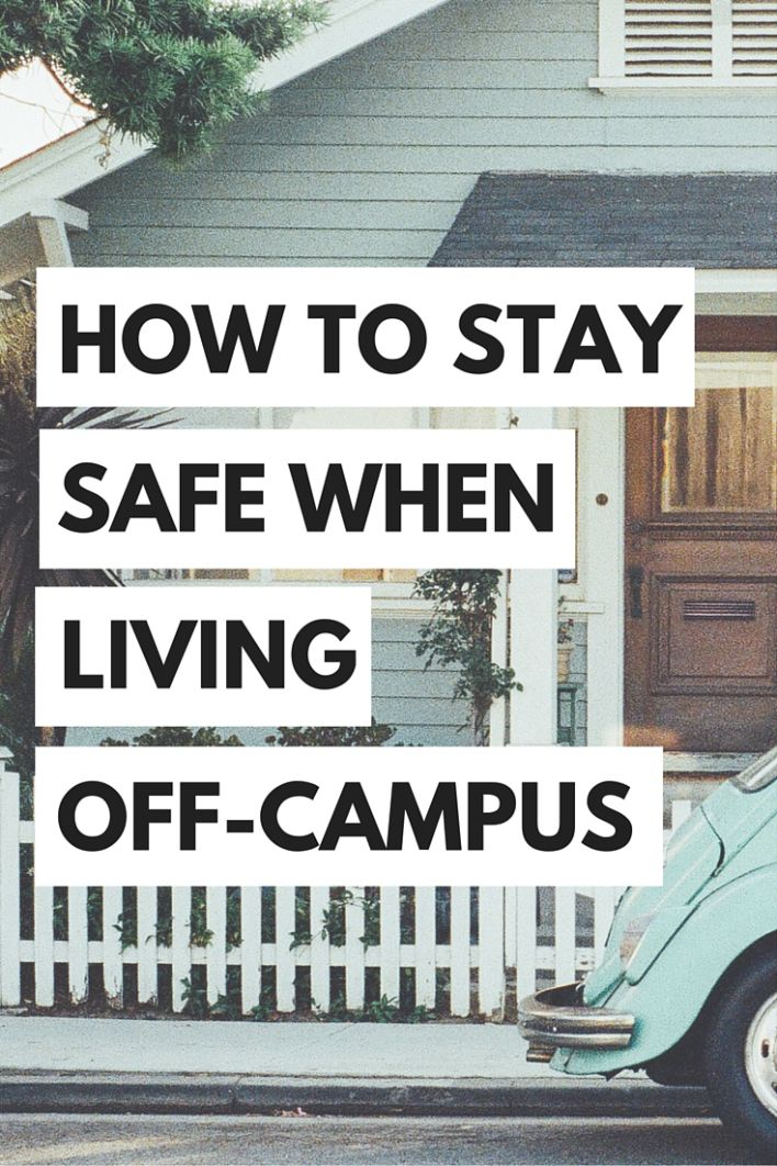 How To Stay Safe When Living Off Campus Part 80
