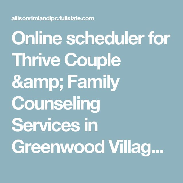 Online scheduler for Thrive Couple & Family Counseling Services in Greenwood Village, CO