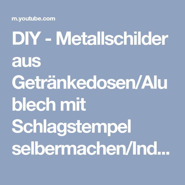 DIY - Metallschilder aus Getränkedosen/Alublech mit Schlagstempel selbermachen/Industrial Stil - YouTube