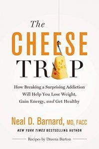 The Cheese Trap by Neal D. Barnard MD FACC - Chic Vegan