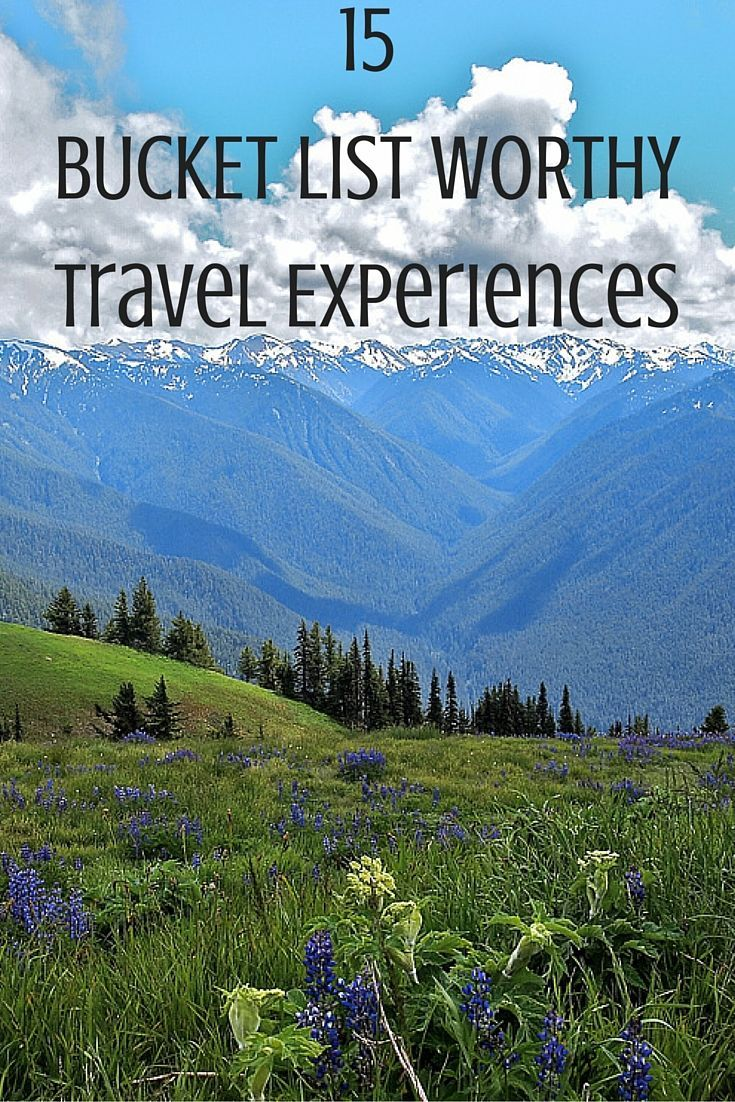 15 Extraordinary Experiences to Add to Your Bucket List   Travel experience. Around the world in 80 days. Traveling by yourself