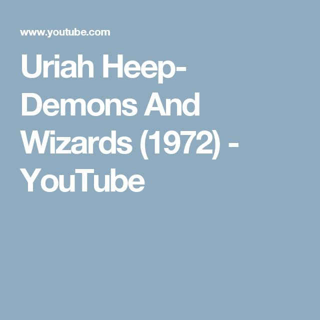 Uriah Heep- Demons And Wizards (1972) - YouTube