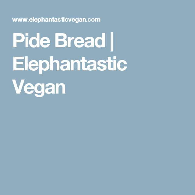 Pide Bread | Elephantastic Vegan