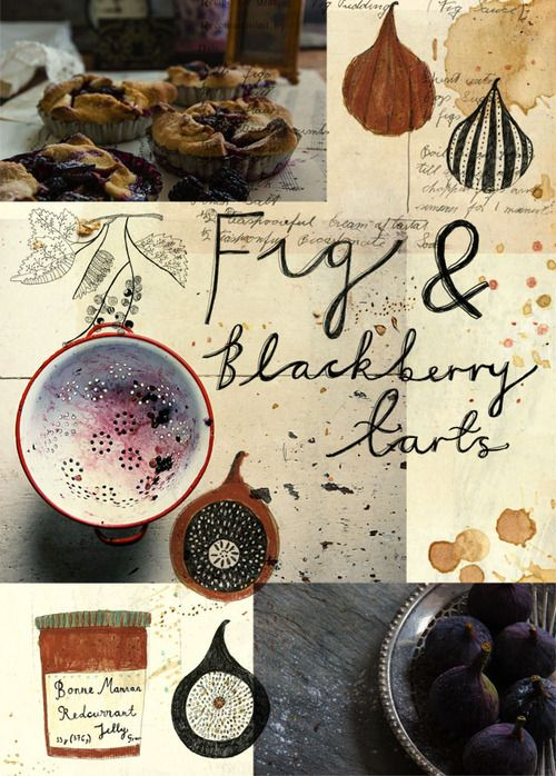 Homemade fig and Blackberry tarts.    Illustration and type by Katt Frank & Photography by Sean St John.