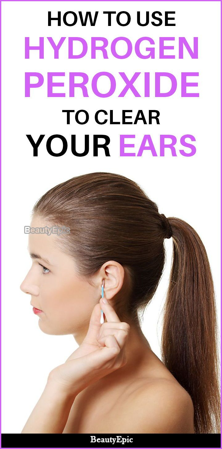 How To Clean Ears With Hydrogen Peroxide Cleaning Your Ears Ear Wax Ear Cleaning Wax