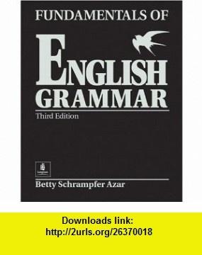 Fundamentals of English Grammar (Black), Student Book Full (Without Answer Key), Third Edition (9780130136312) Betty Schrampfer Azar , ISBN-10: 013013631X  , ISBN-13: 978-0130136312 ,  , tutorials , pdf , ebook , torrent , downloads , rapidshare , filesonic , hotfile , megaupload , fileserve
