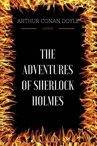 PDF DOWNLOAD The Adventures Of Sherlock Holmes: By Arthur Conan Doyle - Illustrated Free PDF - ePUB - eBook Full Book Download Get it Free >> http://library.com-getfile.network/ebook.php?asin=1975669916 Free Download PDF ePUB eBook Full Book The Adventures Of Sherlock Holmes: By Arthur Conan Doyle - Illustrated pdf download and read online