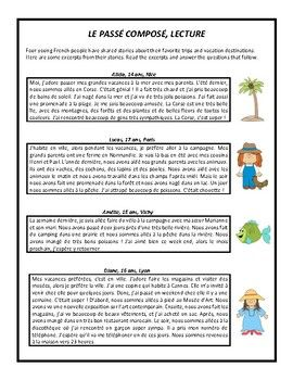 This reading is designed for those students who have already learned le passé composé. Students will read 4 short stories about trips and vacation of 4 young French people and will answer 15 comprehension questions. The vocabulary and grammar used in this reading aligns with the Discovery French Blanc material.