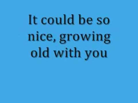 I Wanna Grow Old With You- The Wedding Singer :)