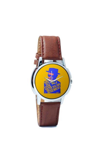 Wrist Watches India | Don't Act Cool Unlike You are Heisenberg Breaking Bad Wrist Watch Online India.